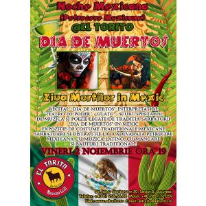 dia de los muertos. 1-2 NOIEMBRIE 2012 DIA DE LOS MUERTOS - ZIUA MORTILOR @ EL TORITO & MUZEUL NATIONAL AL TARANULUI ROMAN
