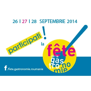 """gastronomie . Din 26 in 28 septembrie, sa sarbatorim impreuna gastronomia la """"Fête de la Gastronomie""""!"""