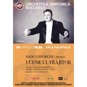 ucenicul vrăjitor. Orchesra Simfonică București și Radu Gheorghe prezintă