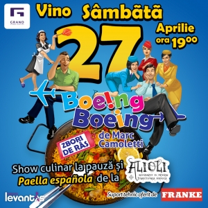 ghimisi. Megadistractie si Paella spaniola la comedia Boeing Boeing de sambata 27 aprilie