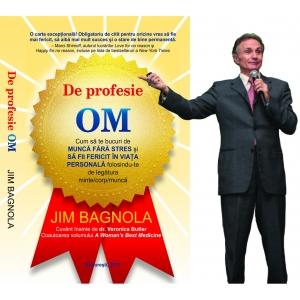 www bagno ro. Jim Bagnola, De Profesie, OM.