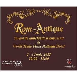 RomAntique - Salonul de antichitati si anticariat - 2-3 Iunie 2012 - WTC Bucuresti