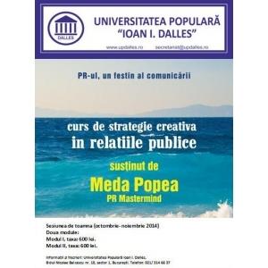 PR-ul, un festin al comunicării. Curs de strategie creativă in relaţiile publice, Universitatea Populară Ioan I. Dalles, sesiunea de toamnă 2014