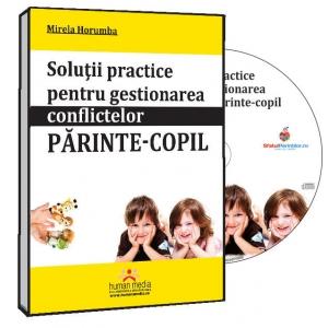 Solutii practice pentru gestionarea conflictelor parinte-copil