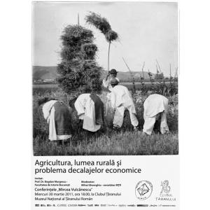 lumea rurala. Agricultura, lumea rurala si problema decalajelor economice - conferinta la MTR