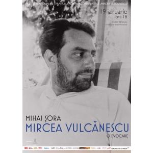 "Mircea Vulcanescu. Mihai Sora invitat la Conferintele ""Mircea Vulcanescu"" de la MTR"