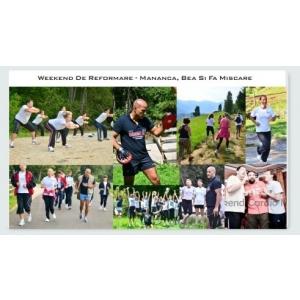 Pentru toți cei care adoră Sănătatea și Mișcarea solutia este Weekend-ul de Reformare - Mananca,Bea si fa Miscare!