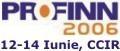 PROFINN 2006 - 12-14 Iunie 2006 - trei zile de discutii cu cei mai importanti actori de pe piata financiar-bancara.