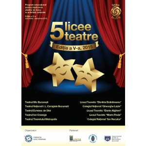 teatru. licee, teatre, 5 licee 5 teatre, teatru, UNITER, ECDL, ISMB, Primaria, Primaria Municipiului Bucuresti, Bucuresti, Gala, tineri, proiect, educational, proiect educational, capitala
