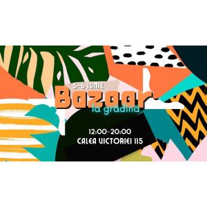 Sute de vizitatori, zeci de creatori sunt asteptati la Bazaar la Gradina