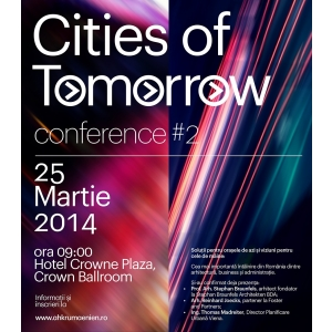 romano-germana. Cities of Tomorrow aduce arhitecţi de talie mondială la Bucureşti