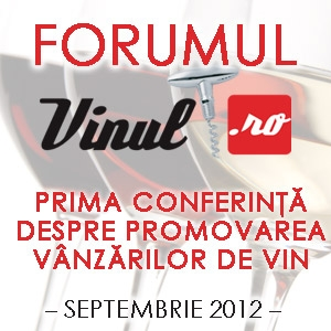 Forumul Vinul.Ro - Lifestyle, promovare, profit, 20 septembrie 2012