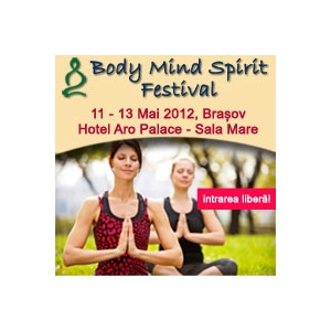 Body Mind Spirit Festival 11-13 mai 2012 Hotel Aro Palace Sala Mare Brasov