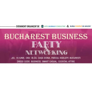 Bursa Romana de Afaceri te invita la Bucharest Business Party & Networking