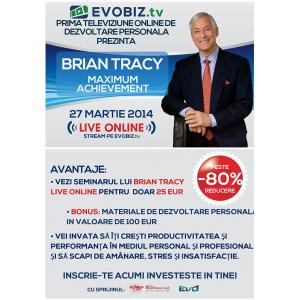 seminar online. BRIAN TRACY, 27 martie, in Bucuresti – LIVE ONLINE cu doar 25 de euro / peste 80% reducere