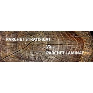 Parchet Stratificat. Parchet stratificat vs. Parchet laminat