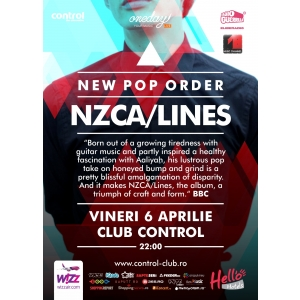 NZCA/Lines. New Pop Order: NZCA/Lines live in Club Control, vineri!