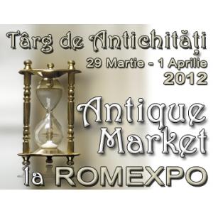 Antique Market. ANTIQUE MARKET Targ de obiecte de artă si antichitati 29 martie - 01 aprilie, la ROMEXPO
