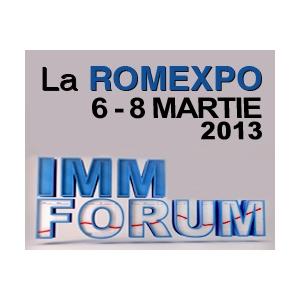 martie 2013. IMM FORUM,  06 - 08 martie 2013