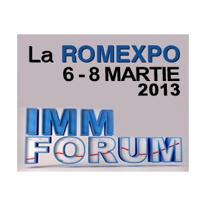 forum for. IMM FORUM,  06 - 08 martie 2013