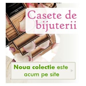 casete bijuterii. Vezi colectia noua de casete bijuterii pe iLUX.ro!