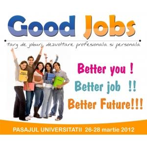 Pikaso Good Jobs targ de joburi pasajul universitatii goodjobs. GOOD JOBS, Pasajul Universitatii, 26-28 martie 2012