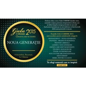 """Gala P. Gala CARIERE 2015. """"Oameni care ne inspiră. Noua generaţie"""