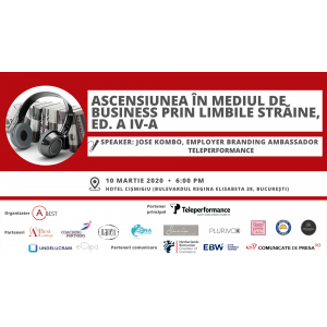 Ascensiunea in mediul de business prin limbile straine, ed. a IV-a – conferinta A_BEST, in colaborare cu Teleperformance Romania