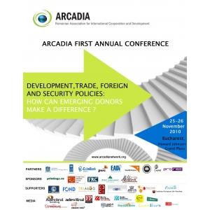 ARCADIA. ARCADIA va invita la conferinta DEZVOLTARE, COMERT, POLITICI EXTERNE SI DE SECURITATE