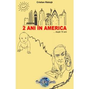 """vibratie. """"2 ani în America ... după 15 ani"""", Cristian Răduță"""