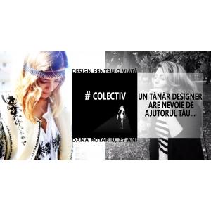 """colectiv. #Colectiv: """"Design pentru o viata!"""" - Ajut-o pe Oana Rotariu!"""