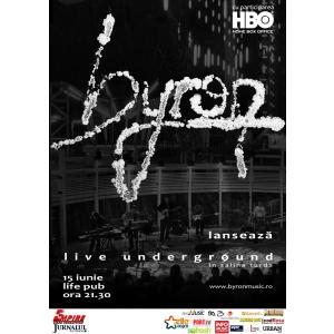 Trupa byron lanseaza DVD-ul Live Underground pe 15 iunie la Timisoara