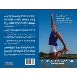 Campania Ia-ti portia de sanatate. Ia-ti Poartia de Sanatate - carte despre Sport , Dieta si Viata Sanatoasa