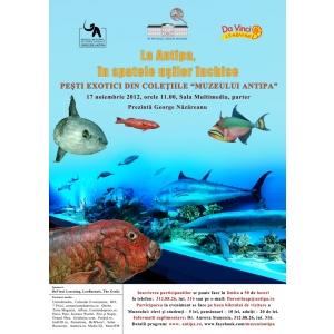 """exotici. Peşti exotici din colecţiile Muzeului """"Antipa"""""""