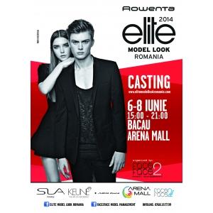 Casting Rowenta Elite Model Look Bacau 2014, 6-8 iunie, Arena Mall