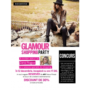 Glamour. GLAMOUR şi RESERVED te invită la o sesiune specială de shopping!
