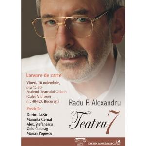 Radu F  Alexandru. Teatru 7 - Radu F. Alexandru