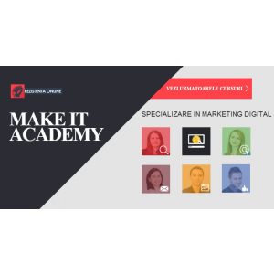 MAKE IT ACADEMY, academia profesionistilor in marketing digital, isi redeschide portile pe 7 martie 2015