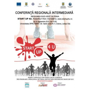 start-up. Conferinta regionala intermediara, proiect START UP 4 U, ID: POSDRU/176/3.1/S/149612