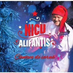 """Anul acesta intampinam Sarbatorile cu """"Cantece de iarna"""". Un album semnat Nicu Alifantis."""