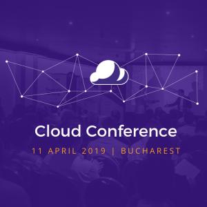 Cloud Conference 2019 reuneste companii importante din industria de Cloud IT&C, speakeri de top si specialisti din diferite domenii