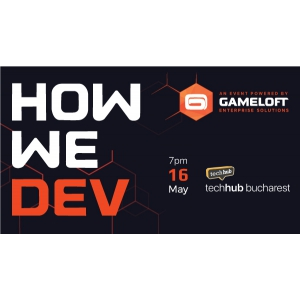 Gameloft organizeaza How We Dev 3.0