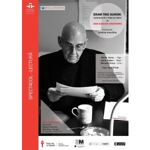 "Dramaturgul spaniol José Sanchis Sinisterra si spectacol-lectura ""Eram trei surori (variatiuni pe o tema de Cehov)"", la Teatrul Bulandra"