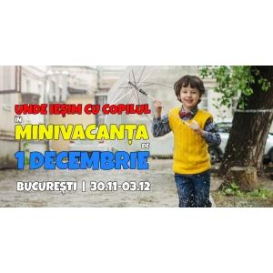 Evenimente pentru Copii şi Părinţi la Bucureşti | 1-3 Decembrie