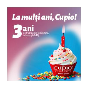 Cupio® sarbatoreste 3 ani de frumusete