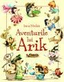 Aventurile lui ARIK, scrise de Ioana Nicolaie si prezentate de Mihaela Radulescu