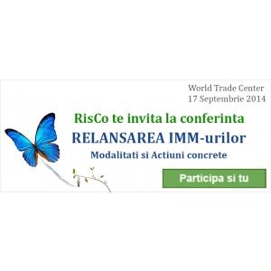 RisCo te invită la Conferinţa 'Relansarea IMM-urilor: modalităţi şi acţiuni concrete' 17 Septembrie 2014, Hotel Pullman, World Trade Center Bucureşti