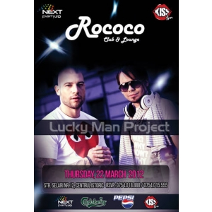 lucky man project. Lucky Man Project, DDY Nunes & Mister Z in Club ROCOCO, joi 22 Martie!