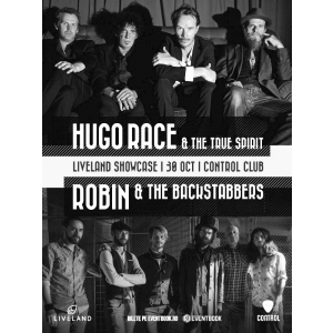 liveland showcase. Liveland Showcase: Hugo Race and The True Spirit / Robin and the Backstabbers, live la Control Club