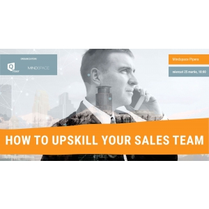 How to UPSKILL Your SALES Team – va avea loc pe 25 martie